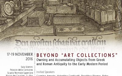"Beyond ""Art Collections."" Owning and Accumulating Objects from Greek and Roman Antiquity to the Early Modern Period"